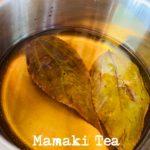 Mamaki Tea 知ってますか?